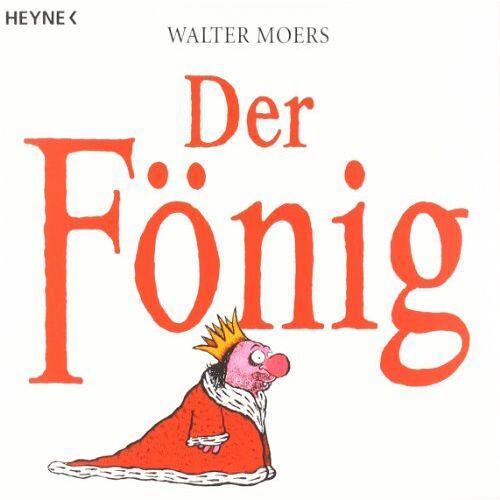 Walter Moers - Der Fönig: Ein Moerschen - Preis vom 15.04.2021 04:51:42 h
