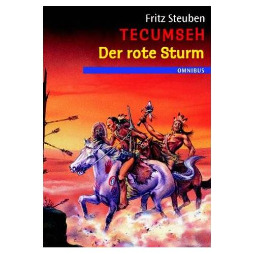 Fritz Steuben - Tecumseh - Der rote Sturm: Tecumseh Bd. 2 - Preis vom 16.04.2021 04:54:32 h
