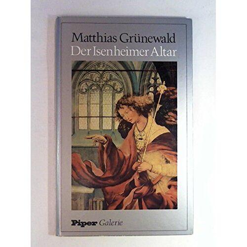 Matthias Grünewald - Der Isenheimer Altar - Preis vom 17.04.2021 04:51:59 h