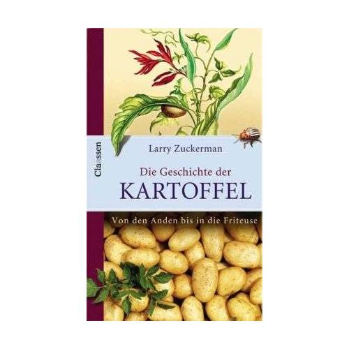 Larry Zuckerman - Die Kartoffel: Von den Anden bis in die Friteuse: Von den Anden bis in die Fritteuse - Preis vom 04.09.2020 04:54:27 h
