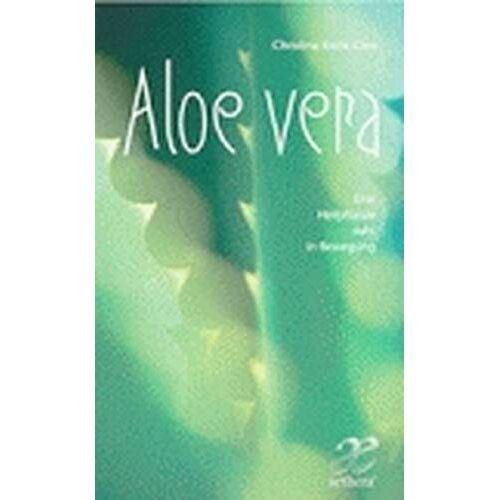 Christina Kiehs-Glos - Aloe Vera: Ein Heilpflanze ruht in Bewegung - Preis vom 16.04.2021 04:54:32 h
