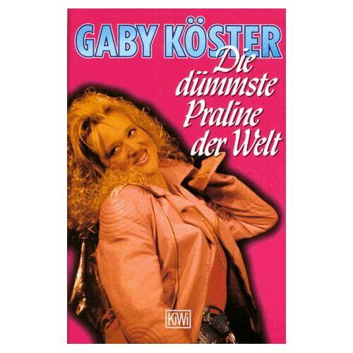 Gaby Köster - Die dümmste Praline der Welt. - Preis vom 07.05.2021 04:52:30 h