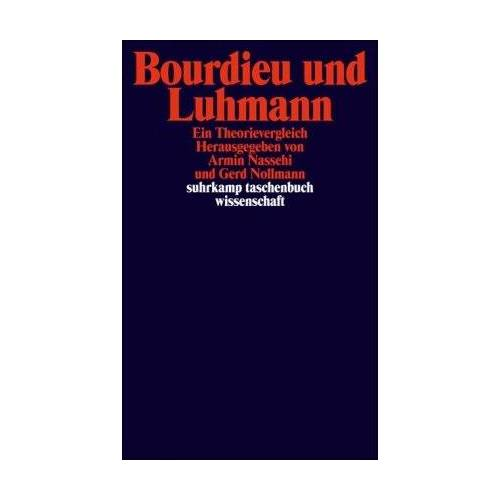 Armin Nassehi - Bourdieu und Luhmann: Ein Theorienvergleich: Ein Theorievergleich (suhrkamp taschenbuch wissenschaft) - Preis vom 05.09.2020 04:49:05 h