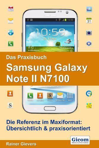 Rainer Gievers - Das Praxisbuch Samsung Galaxy Note II N7100 - Preis vom 23.10.2021 04:56:07 h