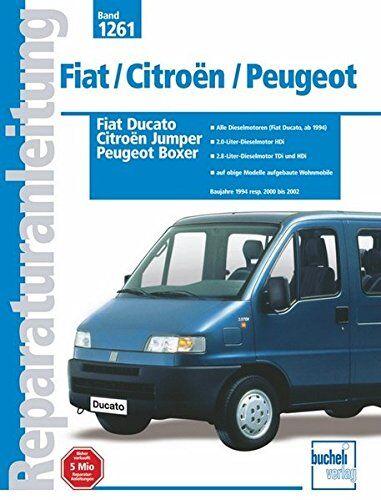 Peter Russek - Fiat Ducato / Citroën Jumper / Peugeot Boxer: Baujahre 1994 resp. 2000 bis 2002 (Reparaturanleitungen) - Preis vom 24.08.2019 05:54:11 h