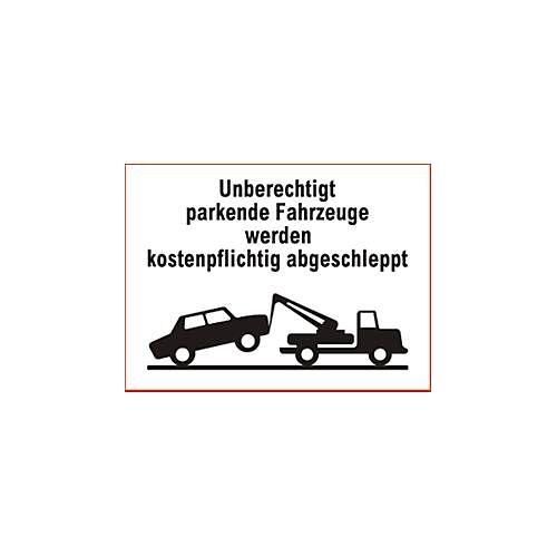 "Parkverbot-Schild ""Unberechtigt parkende Fahrzeuge..."" (Alu-Dibond)"
