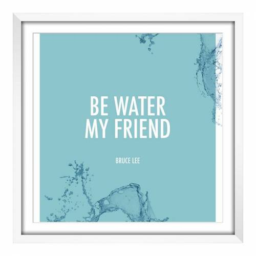 myposter Be Water my Friend Poster im Holzrahmen in weiß im Format 40 x 30 cm
