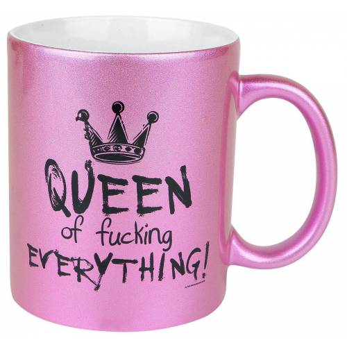 Queen Of Fucking Everything Queen of fucking Tasse-pink pink