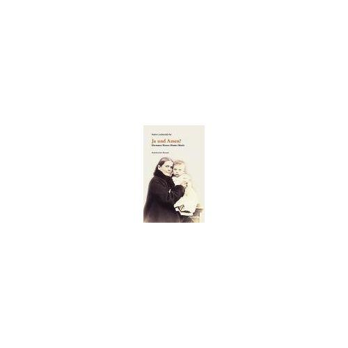 Ja und Amen?: Hermann Hesse Mutter Marie