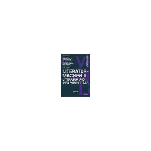 literaturmachen II: Literatur und ihre Vermittler