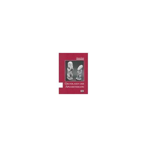 Grundlagen der Aphasietherapie [Taschenbuch] [2006] Jürgen, Tesak