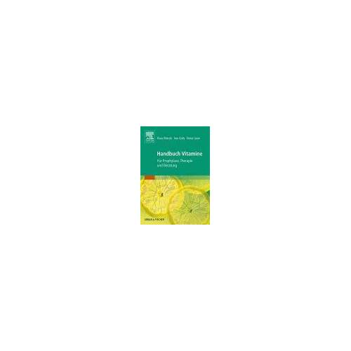 Handbuch Vitamine: Für Prophylaxe, Therapie und Beratung