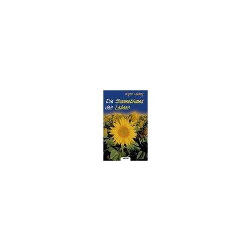 Die Sonnenblumen des Lebens