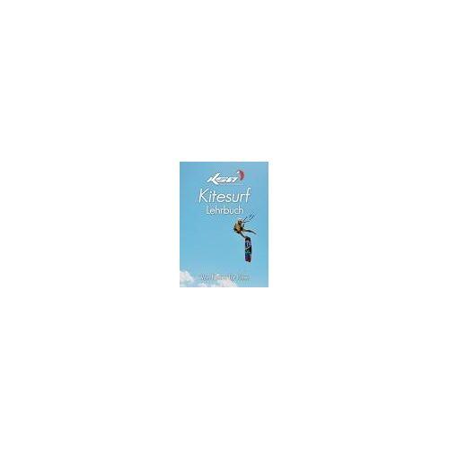Kitesurf Lehrbuch: Von Kitern für Kiter