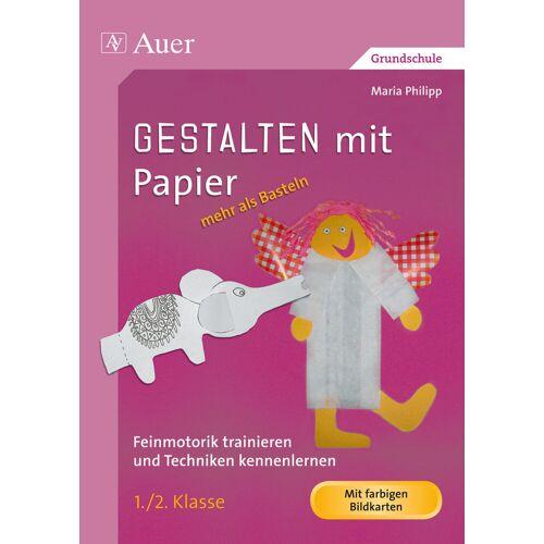Auer Verlag Gestalten mit Papier - mehr als Basteln 1+2