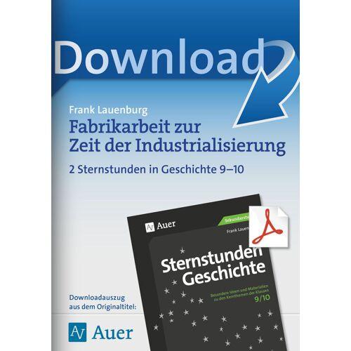 Auer Verlag Fabrikarbeit zur Zeit der Industrialisierung