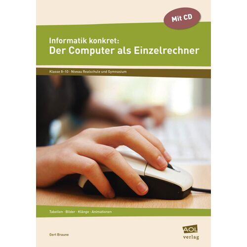 AOL-Verlag Informatik konkret: Der Computer als Einzelrechner