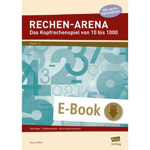 AOL-Verlag Rechen-Arena: Das Kopfrechenspiel von 10 bis 1000