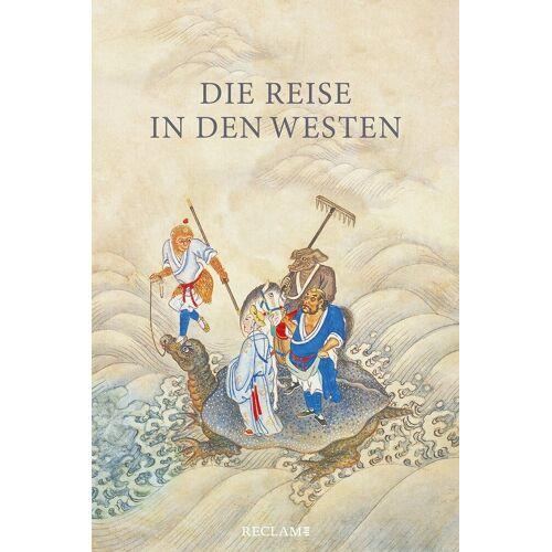 Reclam Die Reise in den Westen. Ein klassischer chinesischer Roman