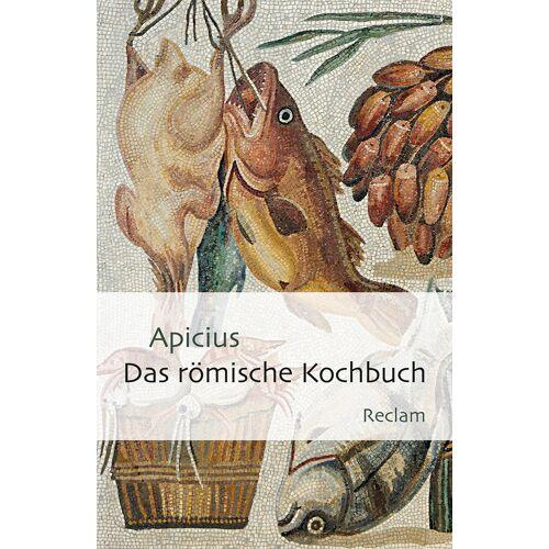 Reclam Das römische Kochbuch