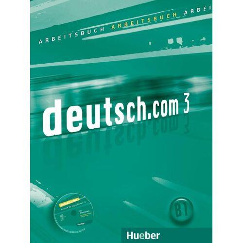Hueber deutsch.com 3. Arbeitsbuch mit Audio-CD zum Arbeitsbuch