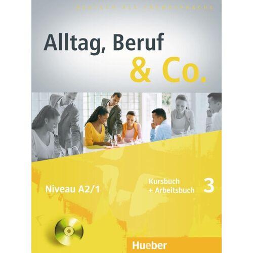 Hueber Alltag, Beruf & Co. 3. Kursbuch + Arbeitsbuch mit Audio-CD zum Arbeitsbuch