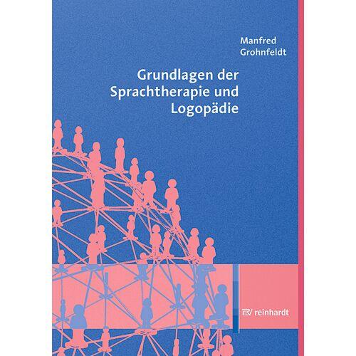 Reinhardt Verlag Grundlagen der Sprachtherapie und Logopädie