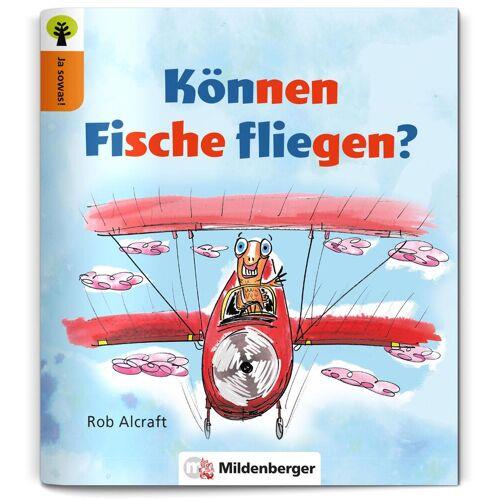 Mildenberger Ja sowas! Können Fische fliegen?