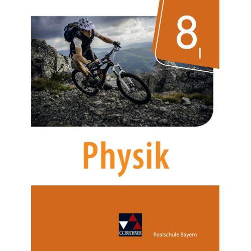 CCBuchner-Verlag Physik  Realschule Bayern / Physik Realschule Bayern 8 I
