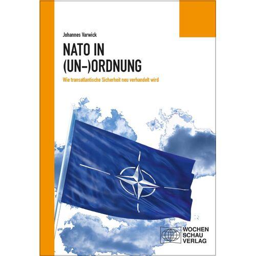 Wochenschau Verlag Die NATO in (Un-)Ordnung