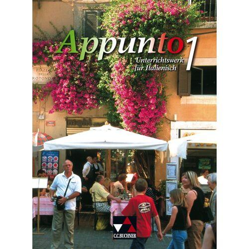 CCBuchner-Verlag Appunto. Unterrichtswerk für Italienisch als 3. Fremdsprache / Appunto 1
