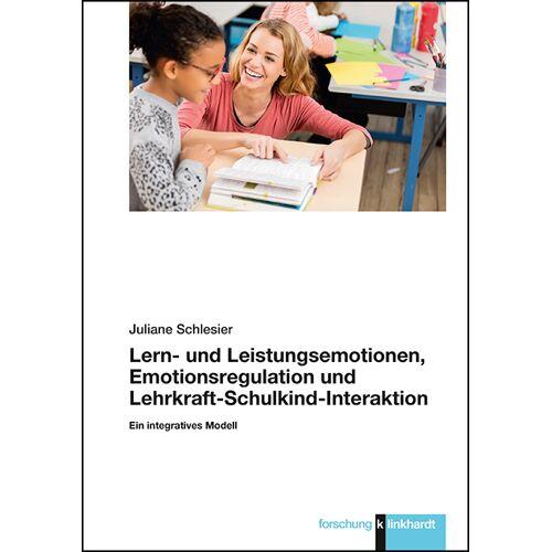 Verlag Julius Klinkhardt Lern- und Leistungsemotionen, Emotionsregulation und Lehrkraft-Schulkind-Interaktion
