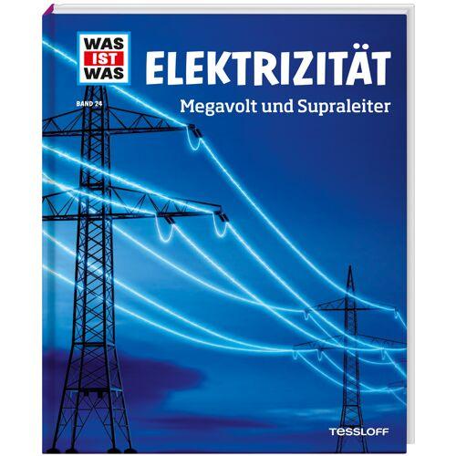 Tessloff Verlag WAS IST WAS Band 24 Elektrizität. Megavolt und Supraleiter