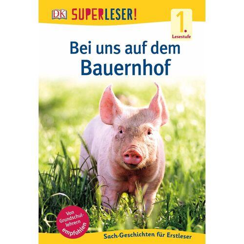 DK Verlag SUPERLESER! Bei uns auf dem Bauernhof