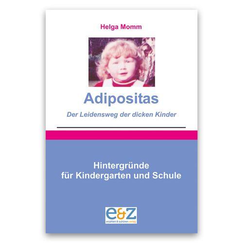 E&Z Verlag Adipositas - Der Leidensweg der dicken Kinder