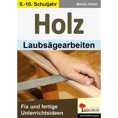 KOHL Verlag HOLZ - Laubsägearbeiten