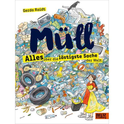 Beltz-Verlag Müll - Alles Über Die Lästigste Sache Der Welt