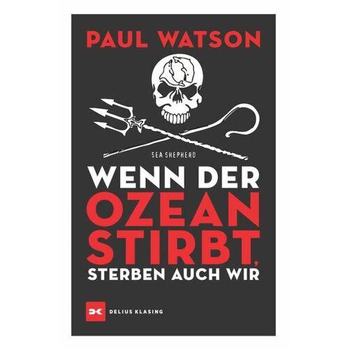 Delius Klasing Verlag Wenn Der Ozean Stirbt, Sterben Auch Wir ozean