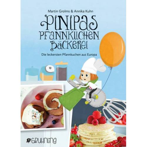 Gruhnling Verlag Pinipas Pfannkuchenbäckerei – Die Leckersten Pfannkuchen Aus Europa