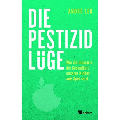 OEKOM Verlag Die Pestizidlüge
