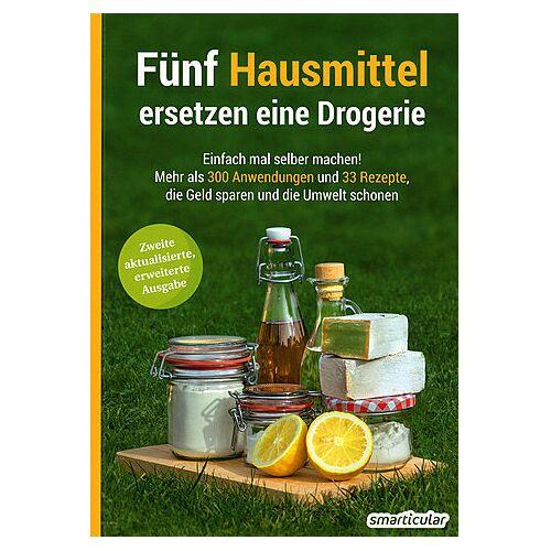 Smarticular Verlag Fünf Hausmittel Ersetzen Eine Drogerie