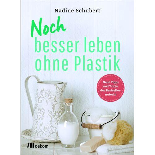 OEKOM Verlag Noch Besser Leben Ohne Plastik