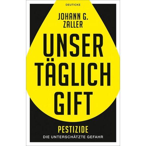 Deuticke Verlag Unser Täglich Gift - Pestizide, Die Unterschätzte Gefahr