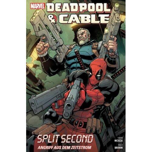 Deadpool & Cable - Split Second - Angriff aus dem Zeitstrom