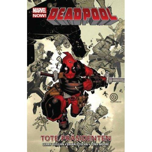 Marvel Now! - Deadpool 1 - Tote Präsidenten