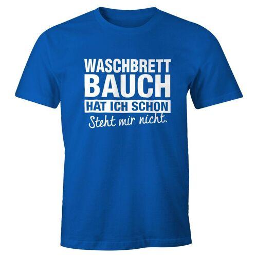 MoonWorks Print-Shirt »Lustiges Herren T-Shirt Waschbrettbauch hat ich schon steht mir nicht Fun-Shirt ®« mit Print, blau