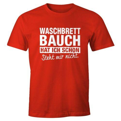 MoonWorks Print-Shirt »Lustiges Herren T-Shirt Waschbrettbauch hat ich schon steht mir nicht Fun-Shirt ®« mit Print, rot
