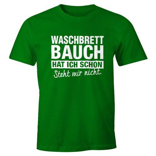 MoonWorks Print-Shirt »Lustiges Herren T-Shirt Waschbrettbauch hat ich schon steht mir nicht Fun-Shirt ®« mit Print, grün