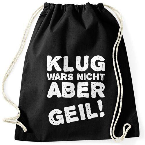 MoonWorks Turnbeutel »Lustiger Turnbeutel mit Spruch Klug wars nicht aber geil! ®«, schwarz