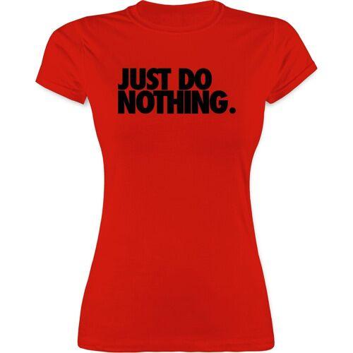 Shirtracer T-Shirt »Just do nothing. - Sprüche Statement mit Spruch - Damen Premium T-Shirt« Spruchshirt mit Sprüchen, 3 Rot